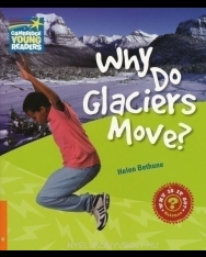 Why Do Glaciers Move? - Cambridge Young Readers Level 6