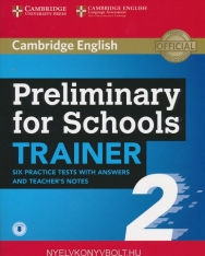 Cambridge English Preliminary for Schools Trainer 2 - Six Practice Tests with answers and Teacher's Notes with Audio
