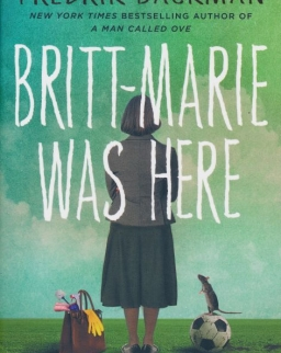 Fredrik Backman: Britt-Marie Was Here