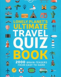 Lonely Planet's Ultimate Travel Quiz Book - 2000 Brain Teasers From Easy to Hard