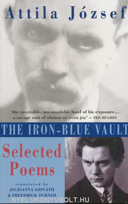 József Attila: The Iron-Blue Vault - Selected Poems (Válogatott versek angol nyelven)