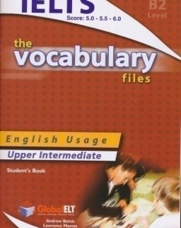 IELTS The Vocabulary Files B2 (Score: 5.0-6.0) Student's Book
