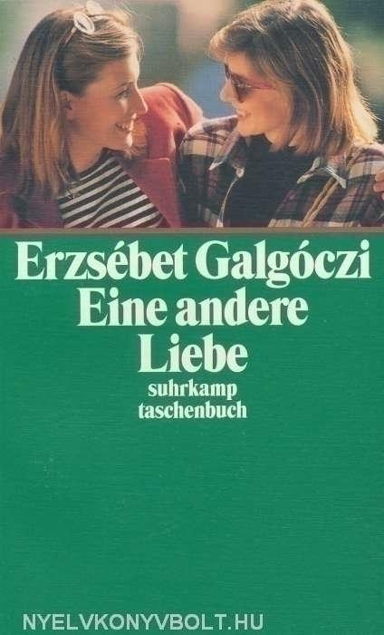 Galgóczy Erzsébet: Eine andere Liebe (Törvényen belül német nyelven)