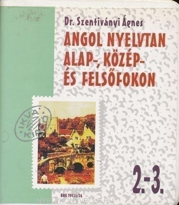 Angol nyelvtan Alap-, Közép- és Felsőfokon 2.-3. Kazetta