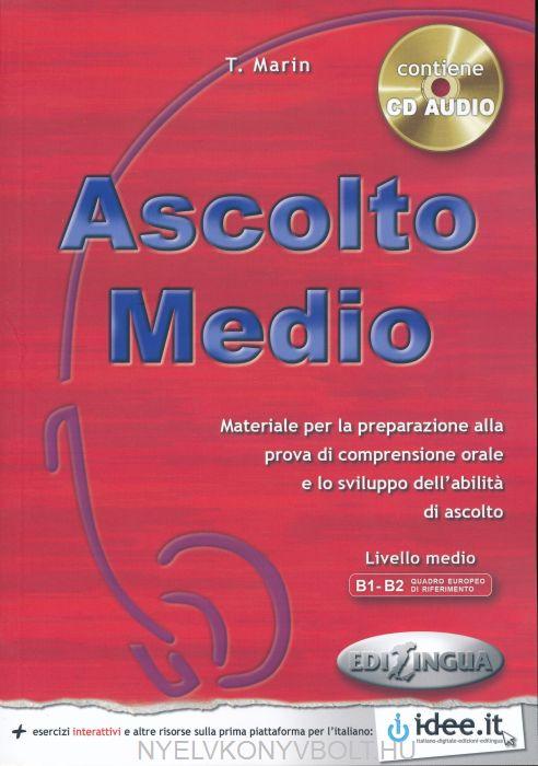 Ascolto Medio + CD Audio - Materiale per la preparazione all prova di comprensione orale e lo sviluppo dell'abilitá di ascolto