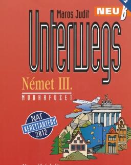 Unterwegs Neu B Német III. Munkafüzet - NAT 2012