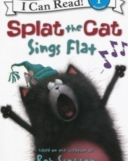 Rob Scotton: Splat the Cat Sings Flat (I Can Read Book - Level1)