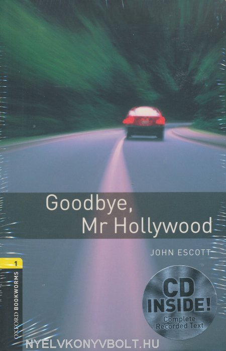 Goodbye Mr Hollywood with Audio CD - Oxford Bookworms Library Level 1