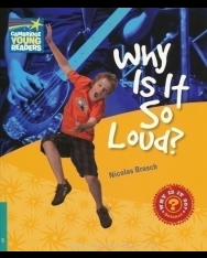 Why Is It So Loud? - Cambridge Young Readers Level 5