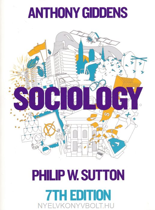 Anthony Giddens - Philip W. Sutton: Sociology 7th Edition