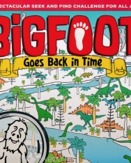 BigFoot Goes Back in Time - A Spectacular Seek and Find Challenge for All Ages!