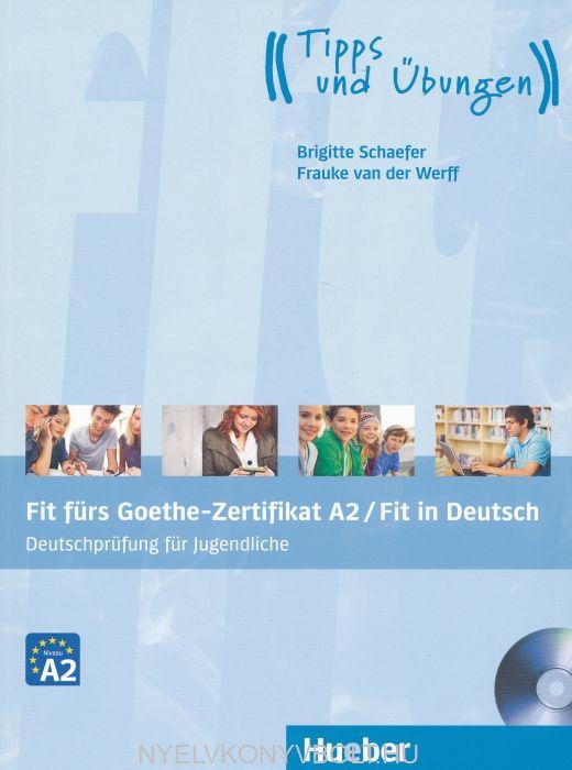 Fit fürs Goethe-Zertifikat A2 / Fit in Deutsch: Deutschprüfung für Jugendliche Deutsch als Fremdsprache/Lehrbuch mit Audio-CD