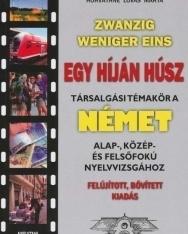 Zwanzig weniger eins - Egy híján húsz társalgási témakör a német alap-, közép-, és felsőfokú nyelvv