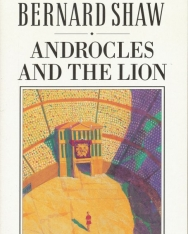 George Bernard Shaw: Androcles and the Lion: An Old Fable Renovated
