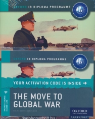 The Move to Global War - IB History Print and Online Pack: Oxford IB Diploma Program