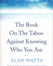 Alan Watts: The Book: On the Taboo Against Knowing Who You Are