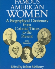 Robert McHenry:Famous American Women: A Biographical Dictionary from Colonial Times to the Present