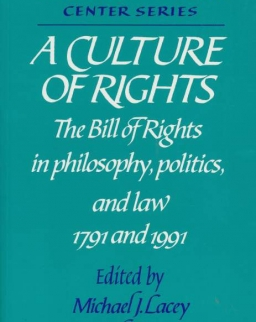 A Culture of Rights: The Bill of Rights in Philosophy, Politics and Law 1791 and 1991