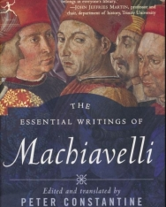 Niccolo Machiavelli: The Essential Writings of Machiavelli