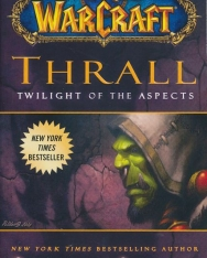 Christie Golden: Thrall - Twilight of the Aspects - World of Warcraft