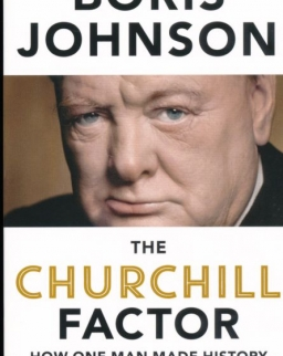 Boris Johnson: The Churchill Factor - How One Man Made History
