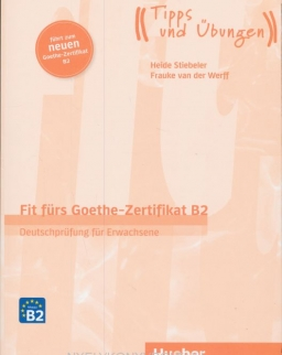 Fit fürs Goethe-Zertifikat B2 - Neu 2019