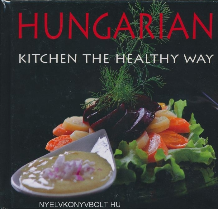 Hungarian Kitchen the Healthy Way