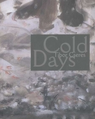 Cseres Tibor: Cold Days (Hideg napok angol nyelven)