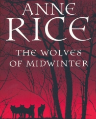 Anne Rice: The Wolves of Midwinter