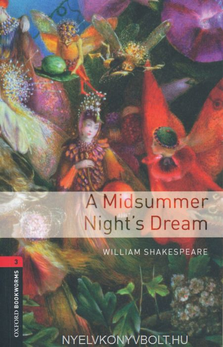 A Midsummer Nights Dream - Oxford Bookworms Library Level 3