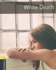 White Death - Oxford Bookworms Library Level 1