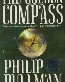 Philip Pullman: The Golden Compass - His Dark Materials Book 1