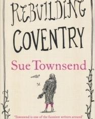 Sue Townsend: Rebuilding Coventry