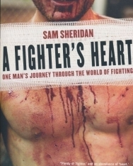 Sam Sheridan: A Fighter's Heart: One Man's Journey Through the World of Fighting