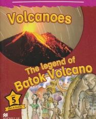 Volcanoes / The Legend of Batok Volcano - Macmillan Children's Readers Level 5
