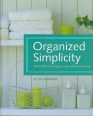 Tsh Oxenreider: Organized Simplicity - The Clutter-Free Approach to Intentional Living