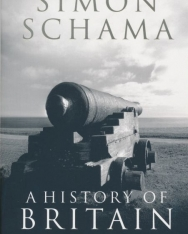 Simon Schama: A History of Britain - Volume 2: The British Wars 1603-1776