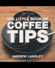 The Little Book of Coffee Tips - Little Book of Tips
