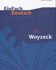 EinFach Deutsch Unterrichtsmodelle: Georg Büchner: Woyzeck