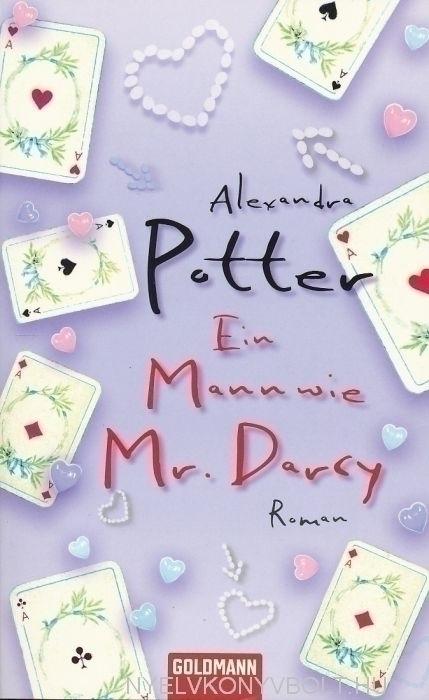 Alexandra Potter: Ein Mann wie Mr. Darcy