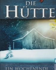 William Paul Young: Die Hütte: Ein Wochenende mit Gott