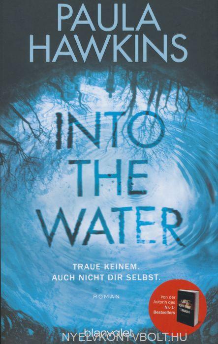 Paula Hawkins: Into the Water - Traue keinem. Auch nicht dir selbst
