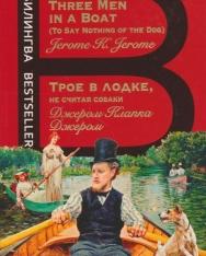 Jerome K. Jerome: Troe v lodke, ne schitaja sobaki | Three men in a boat (to say nothing of the dog) - Bilingva Bestseller orosz-angol kétnyelvű kiadás