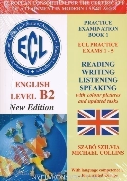 ECL Practice Examination Book 1 Practice Exams 1-5  Level B2 - Letölthető hanganyaggal New Edition