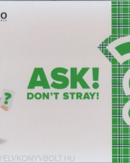 Ask! Don´t stray!