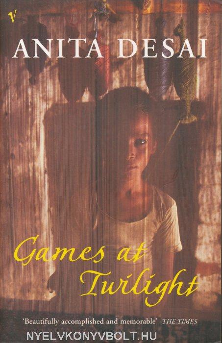 Anita Desai: Games at Twilight