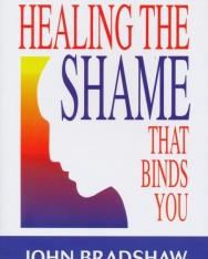 John Bradshaw: Healing The Shame That Binds You