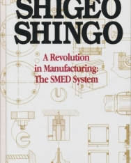 A Revolution in Manufacturing: The SMED System by Shigeo Shingo