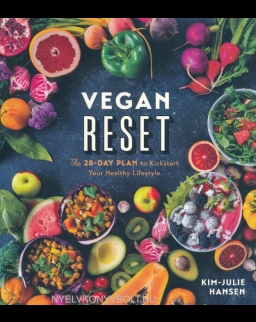 Kim-Julie Hansen: Vegan Reset - The 28-Day Plan to Kickstart Your Healthy Lifestyle