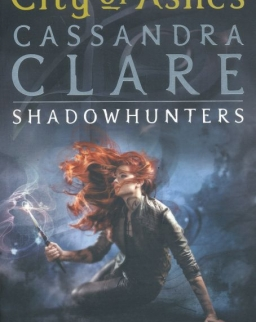 Cassandra Clare: City of Ashes (The Mortal Instuments Book 2)